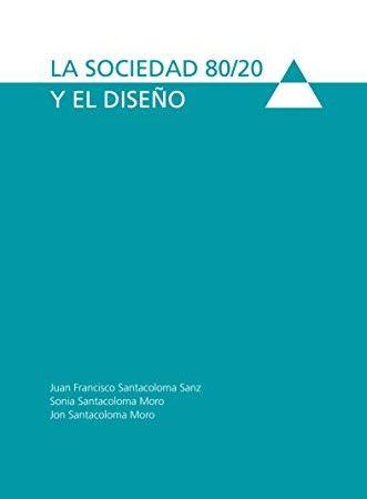 Nueva publicación: «La sociedad 80/20 y el Diseño»